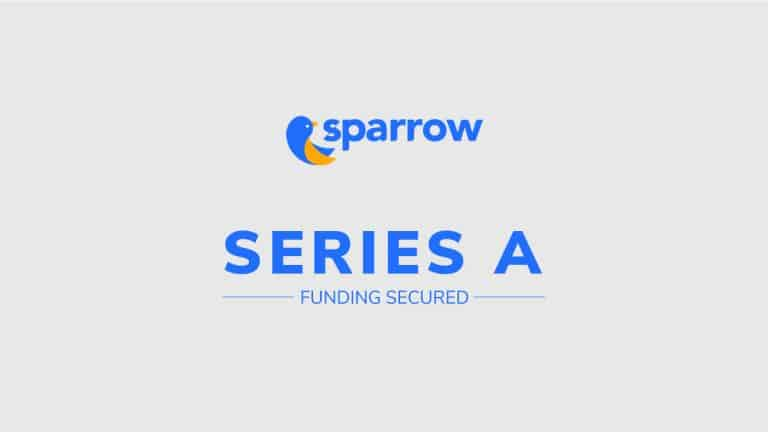 Sparrow Raises USD 3.5 Mil in Series A Funding